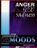 Effective Anger, Sex and Sadness : A Psychiatric Study of Moods, Goodwin, Ben, 1929423012