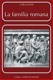 La Familia Romana : Aspetti Giuridici Ed Antiquari. Parte II. Sponsalia. Matrimonio. Dote, Fayer, Carla, 8882653013