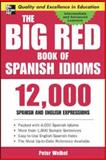 The Big Red Book of Spanish Idioms, Peter Weibel, 0071433023