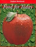 Food for Today Student Workbook, Meek, Janis P. and Kopan, Alice Orphanos, 0078463025