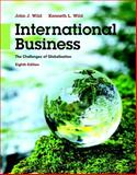 International Business : The Challenges of Globalization Plus MyManagementLab with Pearson EText -- Access Card Package, Wild, John J. and Wild, Kenneth L., 0133973026