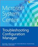 Microsoft System Center : Troubleshooting Configuration Manager, Faldu, Rushi, 0735683026
