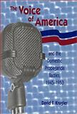 The Voice of America and the Domestic Propaganda Battles, 1945-1953, Krugler, David F., 0826213022