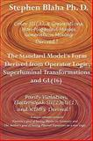 The Standard Model's Form Derived from Operator Logic, Superluminal Transformations and GL(16), Blaha, Stephen, 0984553029