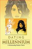 Dating in the Millennium, Alicia S. Walker, 1483653021