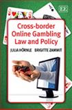 Cross-border Online Gambling Law and Policy, Julia Hörnle and Bartholomew Zammit, 1848443021