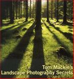 Tom Mackie's Landscape Photography Secrets, Tom Mackie, 0715323024