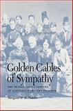 Golden Cables of Sympathy : The Transatlantic Sources of Nineteenth-Century Feminism, McFadden, Margaret H., 0813193028