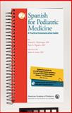 Spanish for Pediatric Medicine : A Practical Communication Guide, Machtinger, Edward and Nigrovic, Peter Andrija, 1581103026