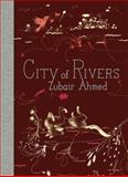 City of Rivers, Zubair Ahmed, 1938073029