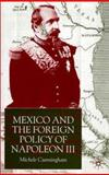 Mexico and the Foreign Policy of Napoleon III, Cunningham, Michele, 0333793021