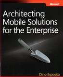 Architecting Mobile Solutions for the Enterprise, Esposito, Dino, 0735663025