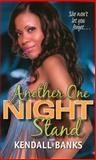 Another One Night Stand, Kendall Banks, 075829302X