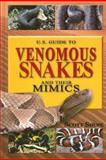 U. S. Guide to Venomous Snakes and Thier Mimics, Scott Shupe, 0883173026