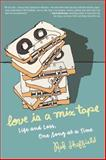 Love Is a Mix Tape, Rob Sheffield, 1400083028