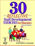 30 Reflective Staff Development Exercises for Educators, Kaagan, Stephen S., 1412963028