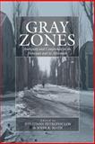 Gray Zones : Ambiguity and Compromise in the Holocaust and Its Aftermath, , 1845453026