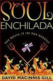 Soul Enchilada, David Macinnis Gill, 0061673021