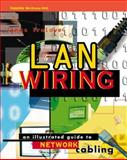 LAN Wiring : An Illustrated Guide to Network Cabling, Trulove, James, 007065302X