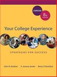 Your College Experience : Strategies for Success Concise Edition, Gardner, John N. and Jewler, A. Jerome, 0312683022