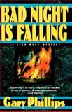 Bad Night Is Falling, Gary Phillips, 0425163024