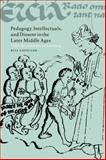 Pedagogy, Intellectuals, and Dissent in the Later Middle Ages : Lollardy and Ideas of Learning, Copeland, Rita, 0521023025