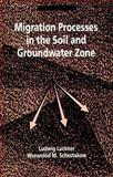 Migration Processes in Soil and Groundwater Zone, Luckner, Ludwig, 0873713028