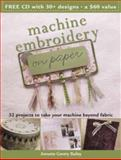 Machine Embroidery on Paper, Annette Gentry Bailey, 0896893022