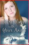 Wrestling with Your Angel, Jack Hall, 141370302X