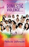 There Are Many Faces of Domestic Violence..., Felicia Johnson, 1468563025