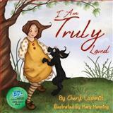 I Am Truly Loved, Cheryl Lashmit, 1475013027