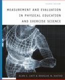 Measurement and Evaluation in Physical Education and Exercise Science, Lacy, Alan C. and Hastad, Douglas N., 0321103025