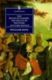 The Peace of Europe, the Fruits of Solitude, William Penn, 0460873024