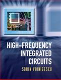 High-Frequency Integrated Circuits, Voinigescu, Sorin and Dickson, Timothy, 0521873029