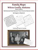 Family Maps of Wilcox County, Alabama, Deluxe Edition : With Homesteads, Roads, Waterways, Towns, Cemeteries, Railroads, and More, Boyd, Gregory A., 1420313029
