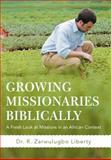 Growing Missionaries Biblically, R. Zarwulugbo Liberty, 1475933029