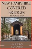 New Hampshire Covered Bridges, Harold Stiver, 1480263028