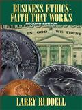 Business Ethics - Faith That Works, 2Nd Edition, Larry Ruddell, 1490853022