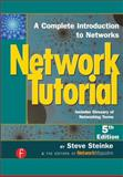 Network Tutorial : A Complete Introduction to Networks Includes Glossary of Networking Terms, Steinke, Steve, 1578203023
