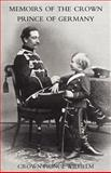 Memoirs of the Crown Prince of Germany, Crown Prince Wilhelm, 1845743024