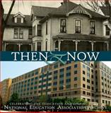 Then and Now : Celebrating the dedication and opening of the National Education Association Archive,, 1935833022