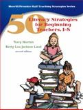 50 Literacy Strategies for Beginning Teachers, 1-8, Norton, Terry L. and Land, Betty Lou Jackson, 0132243024