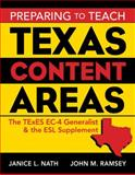 Preparing to Teach Texas Content Areas : The TExES EC-4 Generalist and the ESL Supplement, Nath, Janice L. and Ramsey, John M., 0205503020