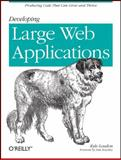 Developing Large Web Applications : Producing Code That Can Grow and Thrive, Loudon, Kyle, 0596803028