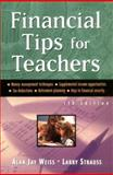 Financial Tips for Teachers, Weiss, Alan J. and Strauss, Larry, 0737303026