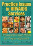 Practice Issues in HIV/AIDS Services : Empowerment-Based Models and Program Applications, Mancoske, Ronald J. and Smith, James Donald, 0789023024