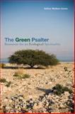 The Green Psalter : Resources for an Ecological Spirituality, Walker-Jones, Arthur, 0800663020