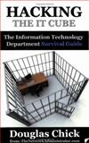 Hacking the IT Cube, Douglas Chick and Douglas Chick, 0974463027