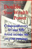 Double Your Wealth Power, Law Steeple, 1481863029