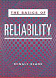 The Basics of Reliability, Blank, Ronald, 1563273020